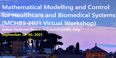 (Italiano) Mathematical modelling and control for Healthcare and Biomedical Systems (MCHBS 2021) to be held online, on September 28-30, 2021